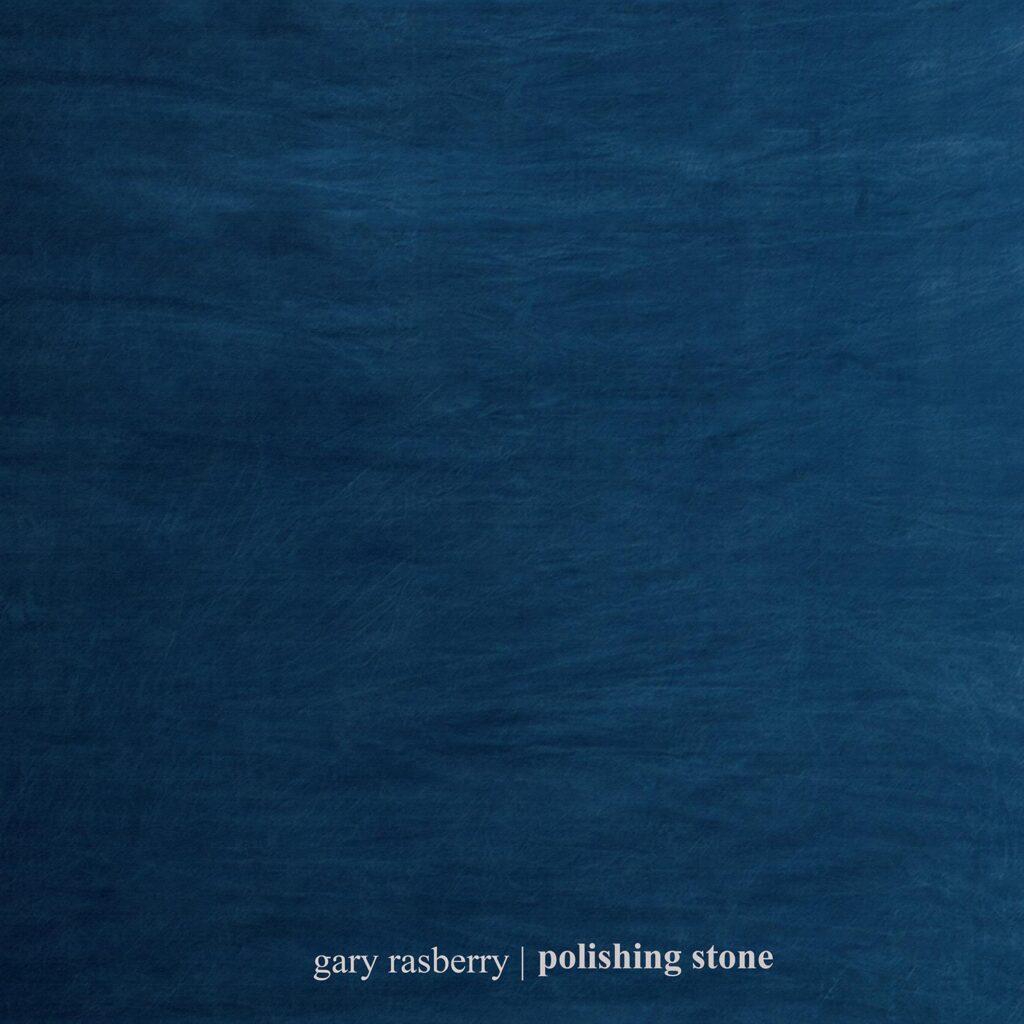 Gary Rasberry – Polishing Stone album cover